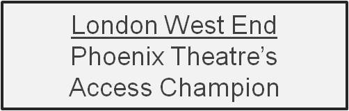 Access at the Phoenix Theatre, London's West End