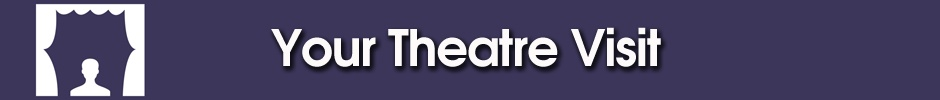 Customer Care - Your Theatre Visit - ATG Tickets