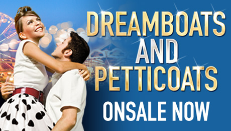 Re-scheduled dates for DREAMBOATS & PETTICOATS at Bristol Hippodrome