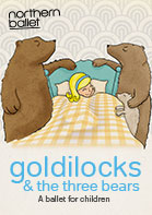 Northern Ballet: Goldilocks & the Three Bears
