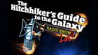 Clive Anderson joins the legendary comedy radio show The Hitchhiker's Guide to the Galaxy live on stage!