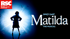 MATILDA THE MUSICAL ANNOUNCES UK & IRELAND TOUR