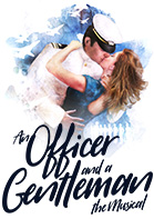 An Officer and a Gentleman The Musical