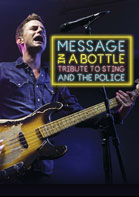 Message in a Bottle – A Tribute to Sting and The Police