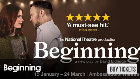 Beginning- West End Plays - ATG Tickets