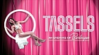 Tassels - An Evening of Burlesque