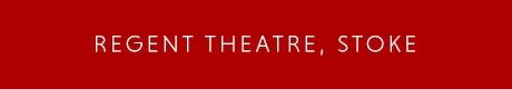 Regent Theatre, Stoke Venue Information Page